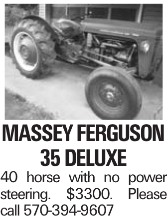 Massey Ferguson 35 Deluxe 40 horse with no power steering. $3300. Please call 570-394-9607