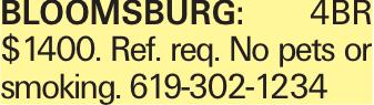 Bloomsburg: 4BR $1400. Ref. req. No pets or smoking. 619-302-1234