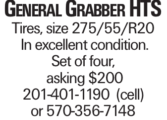 General Grabber HTS Tires, size 275/55/R20 In excellent condition. Set of four, asking $200 201-401-1190 (cell) or 570-356-7148