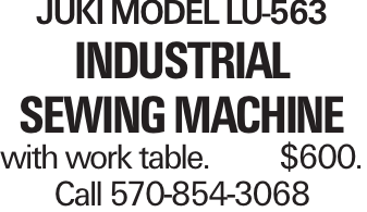 Juki Model LU-563 Industrial Sewing Machine with work table.$600. Call 570-854-3068