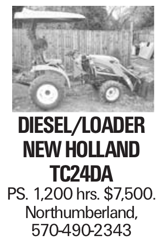 DIESEL/LOADER New Holland TC24DA PS. 1,200 hrs. $7,500. Northumberland, 570-490-2343