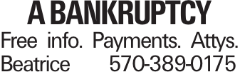 a bankruptcy Free info. Payments. Attys. Beatrice	570-389-0175