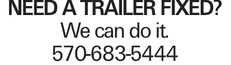 Need a trailer fixed? We can do it. 570-683-5444