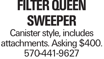 Filter queen sweeper Canister style, includes attachments. Asking $400. 570-441-9627