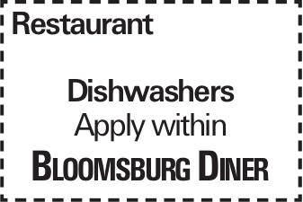 Restaurant Dishwashers Apply within Bloomsburg Diner