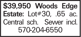 $39,950 Woods Edge Estate: Lot#30, .65 ac. Central sch. Sewer incl. 570-204-6550