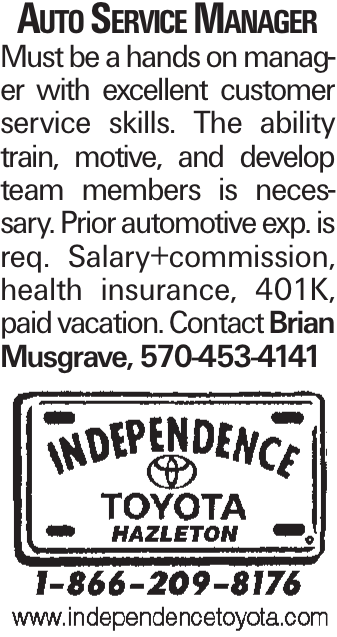 Auto Service Manager Must be a hands on manager with excellent customer service skills. The ability train, motive, and develop team members is necessary. Prior automotive exp. is req. Salary+commission, health insurance, 401k, paid vacation. Contact Brian Musgrave, 570-453-4141
