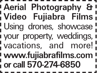 Aerial Photography & Video Fujiabra Films Using drones, showcase your property, weddings, vacations, and more! www.fujiabrafilms.com or call 570-274-6850