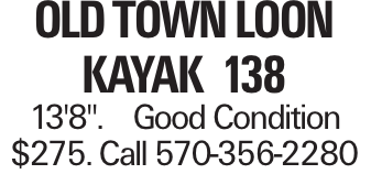 """Old Town Loon Kayak 138 13'8"""". Good Condition $275. Call 570-356-2280"""