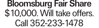 Bloomsburg Fair Share $10,000. Will take offers. Call 352-233-1478