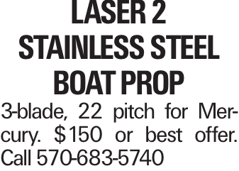 laser 2 Stainless Steel Boat Prop 3-blade, 22 pitch for Mercury. $150 or best offer. Call 570-683-5740
