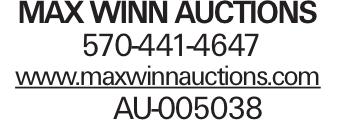 Max Winn Auctions 570-441-4647 www.maxwinnauctions.com AU-005038