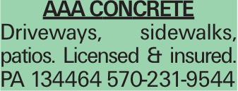 AAA Concrete Driveways, sidewalks, patios. Licensed & insured. PA 134464 570-231-9544