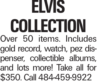 Elvis Collection Over 50 items. Includes gold record, watch, pez dispenser, collectible albums, and lots more! Take all for $350. Call 484-459-9922