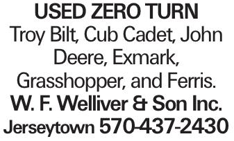 USED zero turn Troy Bilt, Cub Cadet, John Deere, Exmark, Grasshopper, and Ferris. W. F. Welliver & Son Inc. Jerseytown 570-437-2430