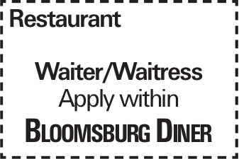Restaurant Waiter/Waitress Apply within Bloomsburg Diner