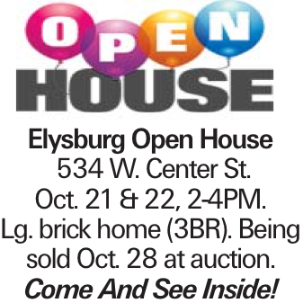 Elysburg Open House 534 W. Center St. Oct. 21 & 22, 2-4PM. Lg. brick home (3BR). Being sold Oct. 28 at auction. Come And See Inside!