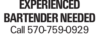 Experienced Bartender needed Call 570-759-0929