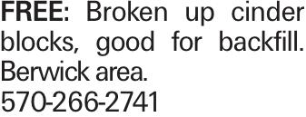 FREE: Broken up cinder blocks, good for backfill. Berwick area. 570-266-2741