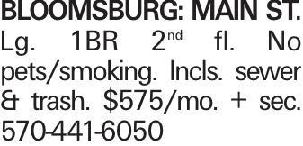 Bloomsburg: Main St. Lg. 1BR 2nd fl. No pets/smoking. Incls. sewer & trash. $575/mo. + sec. 570-441-6050