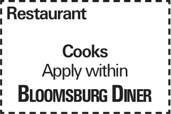 Restaurant Cooks Apply within Bloomsburg Diner