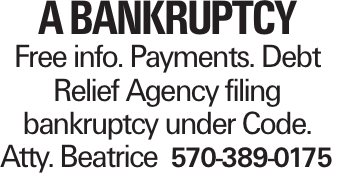 a bankruptcy Free info. Payments. Debt Relief Agency filing bankruptcy under Code. Atty. Beatrice570-389-0175