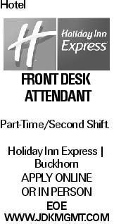 Hotel FRONT DESK ATTENDANT Part-Time/Second Shift. Holiday Inn Express -- Buckhorn APPLY ONLINE OR IN PERSON EOE WWW.JDKMGMT.COM