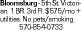 Bloomsburg - 5th St. Victorian. 1 BR. 3rd Fl. $575/mo + utilities. No pets/smoking. 570-854-0733