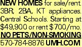 New homes for sale/rent. 3BR, 2BA, KT appliances. Central Schools. Starting at $49,900 or rent $700/mo. No Pets/Non-Smoking 570-784-8876 UMH.COM