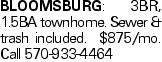 Bloomsburg: 3BR, 1.5BA townhome. Sewer & trash included. $875/mo. Call 570-933-4464
