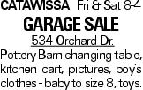 CatawissaFri & Sat 8-4 GARAGE SALE 534 Orchard Dr. Pottery Barn changing table, kitchen cart, pictures, boy's clothes - baby to size 8, toys.