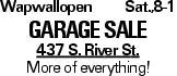 Wapwallopen Sat.,8-1 Garage Sale 437 S. River St. More of everything!