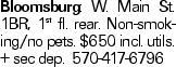 Bloomsburg: W. Main St. 1BR, 1st fl. rear. Non-smoking/no pets. $650 incl. utils. + sec dep. 570-417-6796