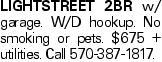 Lightstreet 2BR w/ garage. W/D hookup. No smoking or pets. $675 + utilities. Call 570-387-1817.