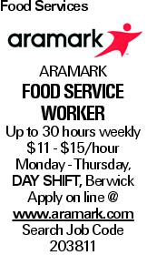 Food Services ARAMARK Food Service Worker Up to 30 hours weekly $11 - $15/hour Monday - Thursday, Day Shift, Berwick Apply on line @ www.aramark.com Search Job Code 203811