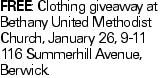 Free: Clothing giveaway at Bethany United Methodist Church, January 26, 9-11 116 Summerhill Avenue, Berwick.