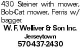 430 Steiner with mower, Bob-Cat mower, Ferris w/ bagger. W. F. Welliver & Son Inc. Jerseytown 570-437-2430