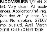 Bloomsburg 1/2 dbl. 3 BR. Very clean. All appliances. Application/ref. req. Sec. dep. & 1 yr. lease. No pets. No smokers. $750/ mo. plus util. Avail. March 2019. Call 570-594-1208.