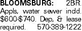 Bloomsburg: 2BR. Appls, water sewer incld. $600-$740. Dep, & lease required. 570-389-1222