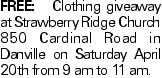 Free: Clothing giveaway at Strawberry Ridge Church 850 Cardinal Road in Danville on Saturday April 20th from 9 am to 11 am.