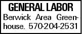 General Labor Berwick Area Greenhouse. 570-204-2531