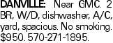 DANVILLE: Near GMC. 2 BR, W/D, dishwasher, A/C,yard, spacious. No smoking. $950. 570-271-1895.
