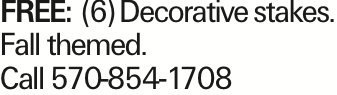 FREE: (6) Decorative stakes. Fall themed. Call 570-854-1708