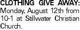 Clothing give away: Monday, August 12th from 10-1 at Stillwater Christian Church.