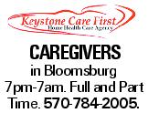 caregivers in Bloomsburg 7pm-7am. Full and Part Time. 570-784-2005.