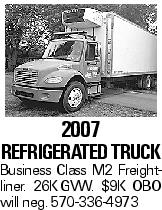 2007 refrigerated Truck Business Class M2 Freightliner. 26KGVW. $9K OBO will neg. 570-336-4973