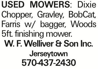 Used Mowers: Dixie Chopper, Gravley, BobCat, Farris w/ bagger, Woods 5ft. finishing mower. W. F. Welliver & Son Inc. Jerseytown 570-437-2430