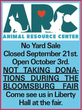 No Yard Sale Closed September 21st. Open October 3rd. Not taking donations during the Bloomsburg Fair Come see us in Liberty Hall at the fair.