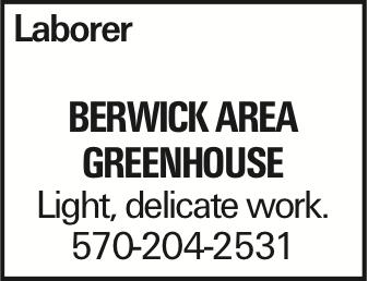 Laborer Berwick Area Greenhouse Light, delicate work. 570-204-2531