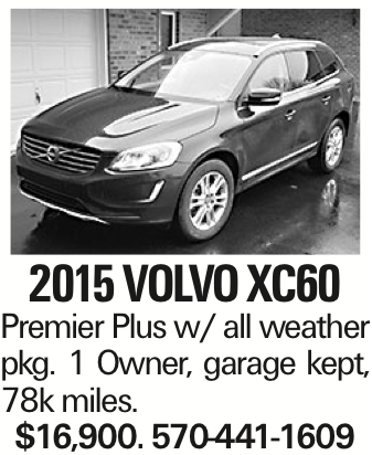 2015 VOLVO XC60 Premier Plus w/ all weather pkg. 1 Owner, garage kept, 78k miles. $16,900. 570-441-1609